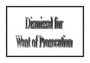 Dismissal for Want of Prosecution